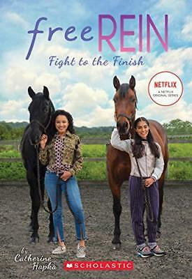 Fight to the Finish (Free Rein) by Catherine Hapka New Paperback Book