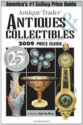 Antique Trader Antiques & Collectibles 2009 Price ... by Kyle Husfloen Paperback