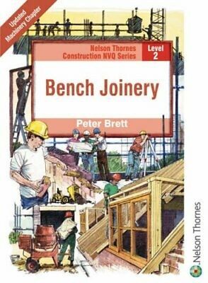 Bench Joinery: Level 2 (NVQ Construction Series) by Brett, Peter Paperback Book