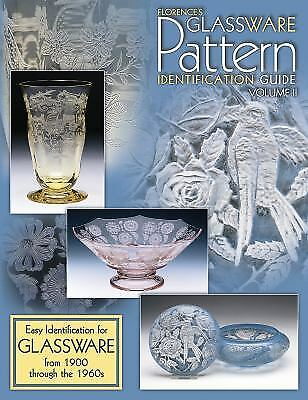 Florence's Glassware Pattern Identification Guide Vol. 2 : Easy...