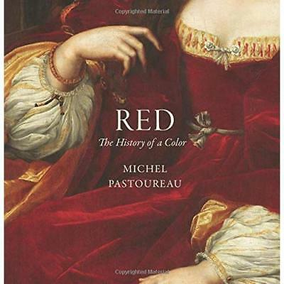 Red: The History of a Color  - Hardback NEW Pastoureau, Mic 12/02/2016