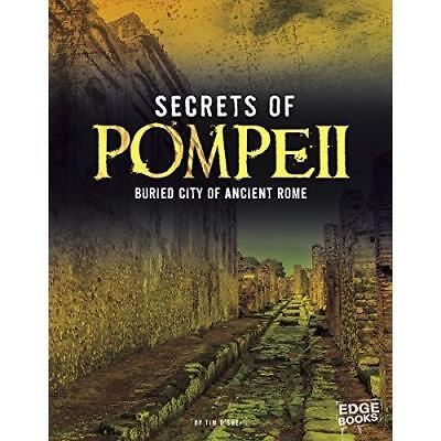 Secrets of Pompeii: Buried City of Ancient Rome (Archae - Paperback NEW Tim O'Sh