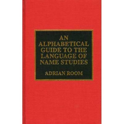 An Alphabetical Guide to the Language of Name Studies ( - Hardcover NEW Adrian R