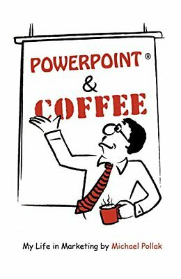Powerpoint and Coffee by Michael Pollak Book The Cheap Fast Free Post