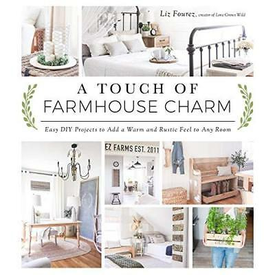 A Touch of Farmhouse Charm: Easy DIY Projects to Add a  - Paperback NEW Fourez,