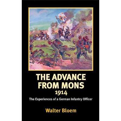 The Advance from Mons, 1914 - Paperback NEW Walter Bloem 2011-10-17