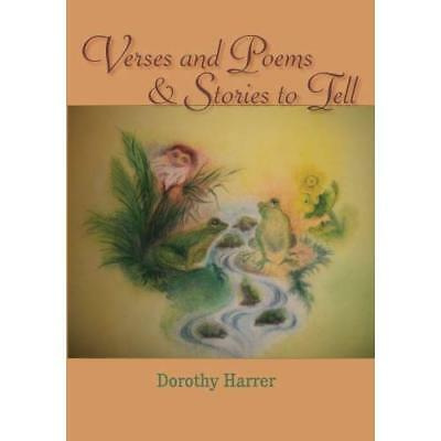 Verses and Poems and Stories to Tell: Dorothy Harrer - Paperback NEW Dorothy Har