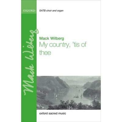 My Country Tis Of Thee Vocal Score Wilberg Mack 9780193402058