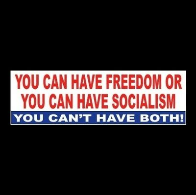 """YOU CAN HAVE FREEDOM OR YOU CAN HAVE SOCIALISM"" Anti Liberal STICKER maga 2020"