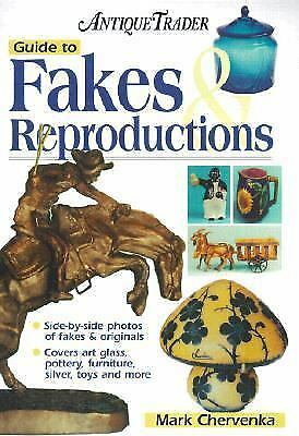 The Antique Trader Guide to Fakes and Reproductions by Mark Chervenka