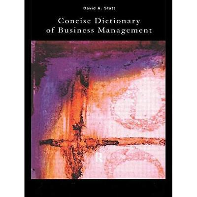 The Concise Dictionary of Business Management - Paperback NEW Statt, David 1999-