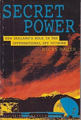 Secret Power: New Zealand's Role in the Internatio... by Hagger, Nicky Paperback