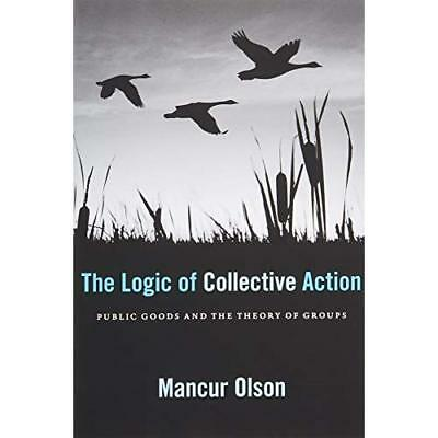 The Logic of Collective Action  Public Goods and the Th - Paperback NEW Olson, M