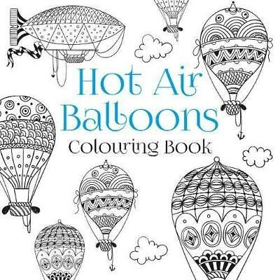 The Hot Air Balloons Colouring Book (Colouring Books) - Paperback NEW The Histor