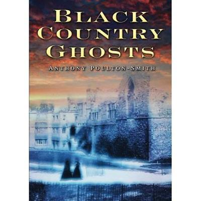 Black Country Ghosts - Paperback NEW Poulton-Smith,  2008-11-03