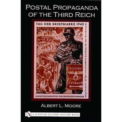 Postal Propaganda of the Third Reich - Paperback NEW Albert Moore (A 2003-08-01