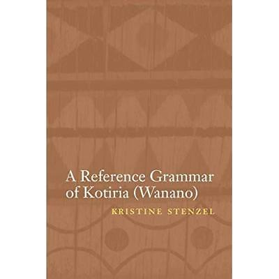 A Reference Grammar of Kotiria (Wanano) (Studies in the - Paperback NEW Kristine