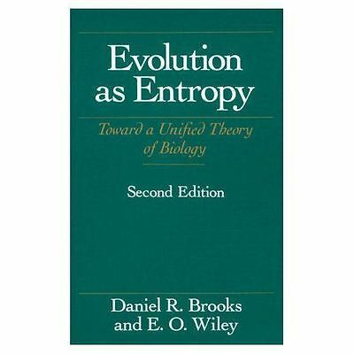 Evolution As Entropy: Toward a Unified Theory of Biology (Science and Its Concep