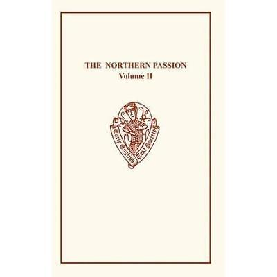 Northern Passion Volume II: v. 2 (Early English Text So - Paperback NEW F.A. Fos