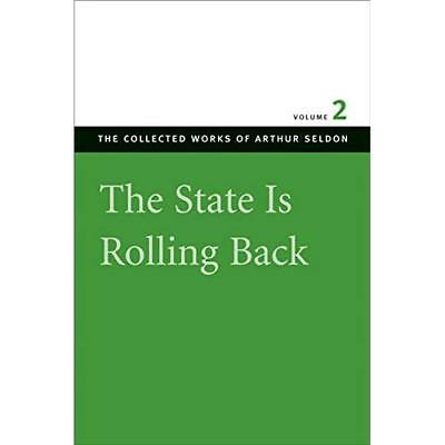 State Is Rolling Back: Essays in Persuasion, Vol. 2 - Paperback NEW Seldon 2004-