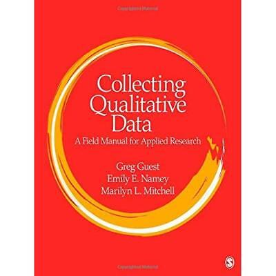 Collecting Qualitative Data: A Field Manual for Applied - Paperback NEW S., Greg