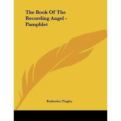 The Book of the Recording Angel - Paperback NEW Katherine Tingl 2006-09-30