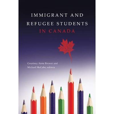 Immigrant and Refugee Students in Canada - Paperback NEW Courtney Anne B 2014-07