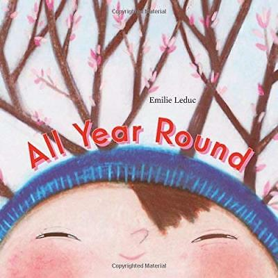 All Year Round - Hardcover NEW Emilie Leduc (A 2015-08-11