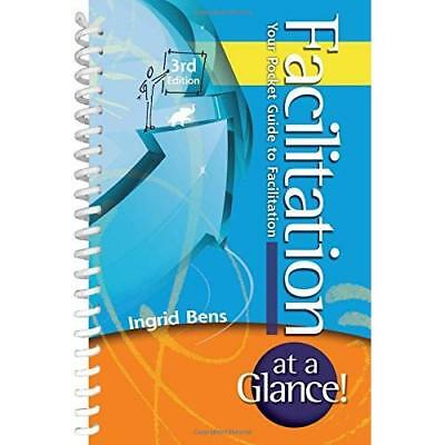 Facilitation at a Glance!: Your Pocket Guide to Facilit - Spiral-bound NEW Bens,