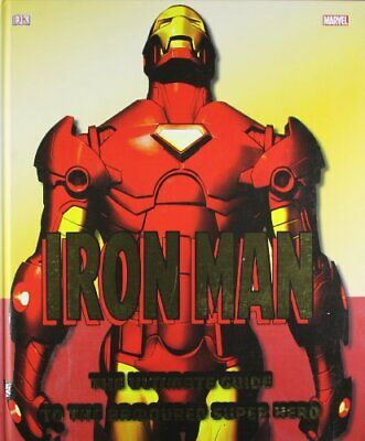 Iron Man The Ultimate Guide to the Armoured Super Hero (Dk) by DK Hardback Book