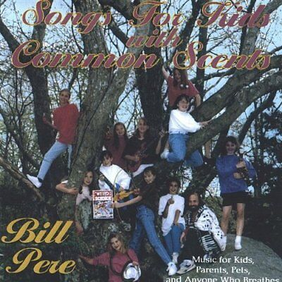 Bill Pere - Songs For Kids With Common Scents New Cd