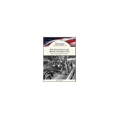 Invention of the Moving Assembly Line - Library Binding NEW Dennis Abrams 2011-0