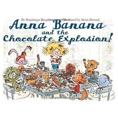 Anna Banana and the Chocolate Explosion - Hardcover NEW Alexis Dormal(A 2015-05-