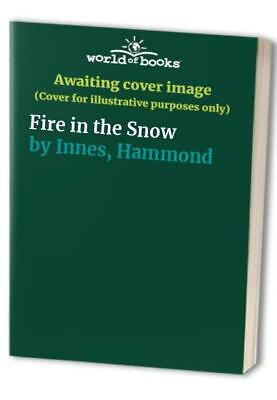 Fire in the Snow by Innes, Hammond Book The Cheap Fast Free Post