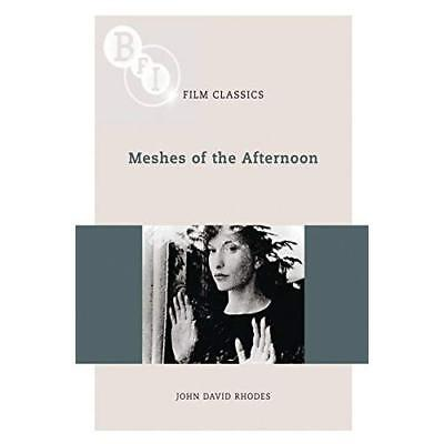 Meshes of the Afternoon (BFI Film Classics) - Paperback NEW Rhodes, John Da 2011