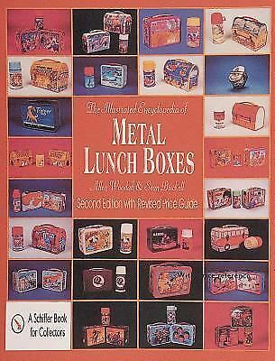 The Illustrated Encyclopedia of Metal Lunch Boxes (Schiffer Book for Collectors)