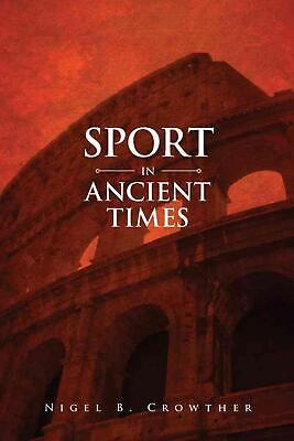 Sport in Ancient Times by Nigel B. Crowther (English) Paperback Book Free Shippi