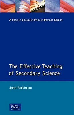 The Effective Teaching of Secondary Science (Eff... by Parkinson, John Paperback