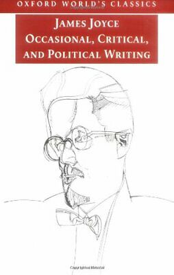 Occasional, Critical, and Political Writing (Oxford... by Joyce, James Paperback