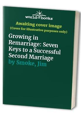 Growing in Remarriage: Seven Keys to a Successful Sec... by Smoke, Jim Paperback