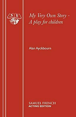 My Very Own Story - A play for children (Acting ... by Ayckbourn, Alan Paperback