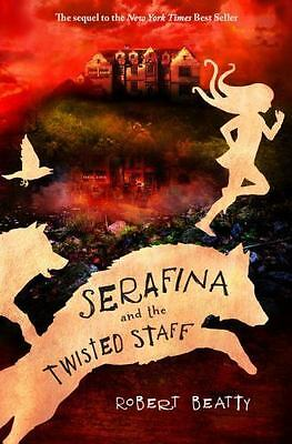 Serafina and the Twisted Staff by Robert Beatty - HARDCOVER - BRAND NEW!