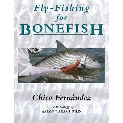 Fly-Fishing for Bonefish - Paperback NEW Fernandez, Chic 01/08/2017