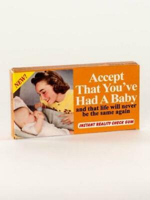 Accept That You've Had A Baby Gum