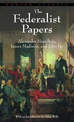 The Federalist Papers by Hamilton, Alexander|Madison, James|Jay, John