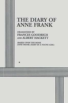 The Diary of Anne Frank by Goodrich, Frances|Hackett, Albert