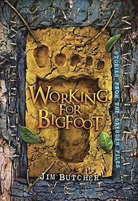 Working for Bigfoot by Jim Butcher