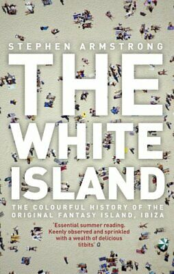 The White Island: The Extraordinary History o... by Armstrong, Stephen Paperback