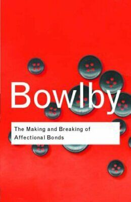 The Making and Breaking of Affectional Bonds (Routl... by Bowlby, John Paperback