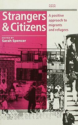 Strangers and Citizens: Positive Approach to Migrants and Refu... Paperback Book